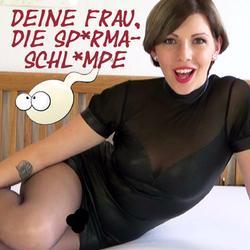 DEINE FRAU, DIE SPERMASCHLAMPE - GypsyPage