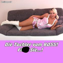 Die Tochter vom BOSS! FICK Sie!! - Lollipopo69