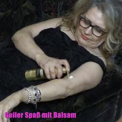 Geiler Spaß mit Balsam - ReifeLara