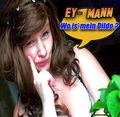 EY Mann -wo is mein  - devote-schlampe